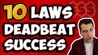 The 10 Immutable Laws of Deadbeat Success (Online Business $$$)