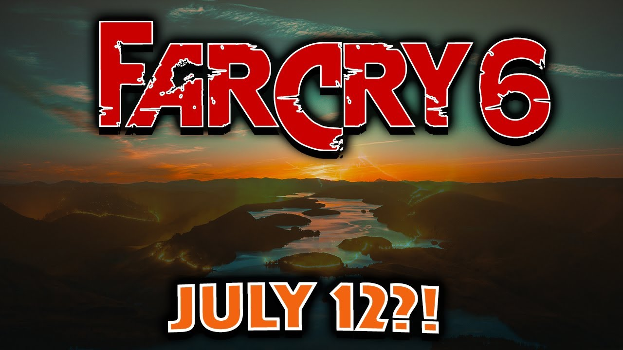 Far Cry 6 Announce Coming July 12 3 Reasons Why It May Or May Not Happen Youtube