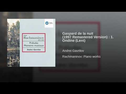 Maurice Ravel: Gaspard de la nuit 1997 Remastered Version   1  Ondine Lent