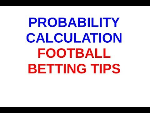 Probability Calculation Football Betting Tips