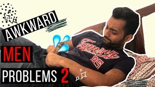 Problems Only Guys Will Understand Part 2 | In Hindi | Awkward Men Problems | ANKIT TV