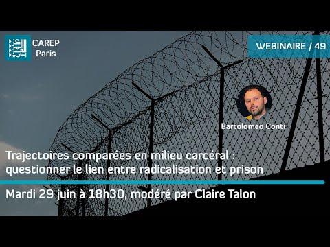 Webinaire 49 / Trajectoires comparées : questionner le lien entre radicalisation et prison