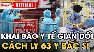 Thêm 63 y bác sĩ bị CÁCH LY vì bệnh nhân 243 khai báo y tế 'GIAN DỐI'