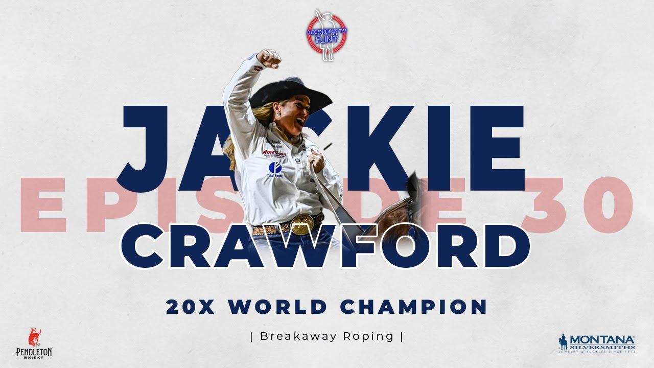 Episode 30 - World Champion Breakaway Roper Jackie Crawford