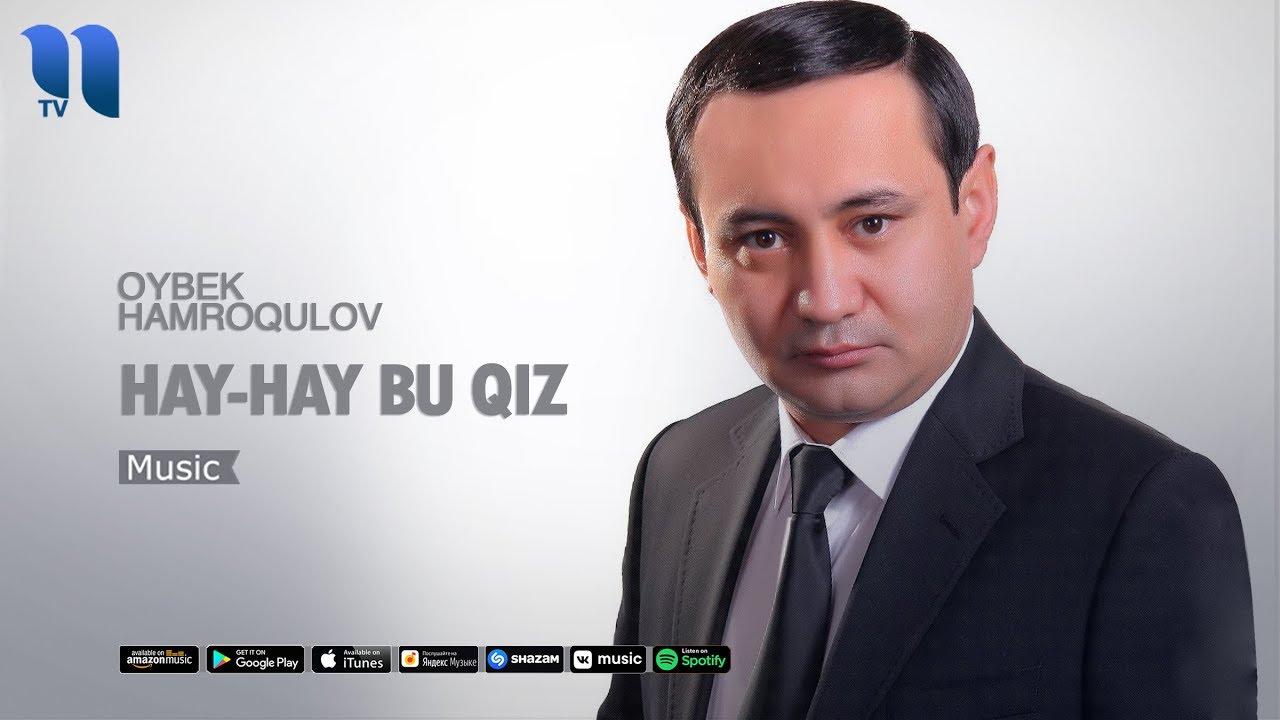 Oybek Hamroqulov - Hay-hay bu qiz | Ойбек Хамрокулов - Хай-хай бу киз (music version)