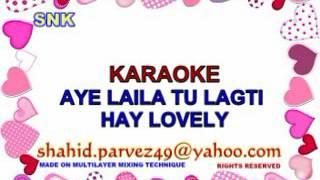 AYE LAILA TU LAGTI HAI LOVELY KARAOKE BY SHAHID PARVEZ CH