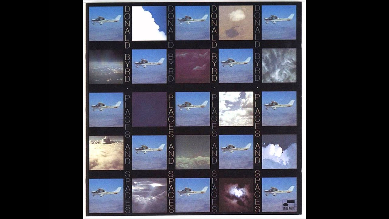 Donald Byrd Places And Spaces In Vinyl Youtube