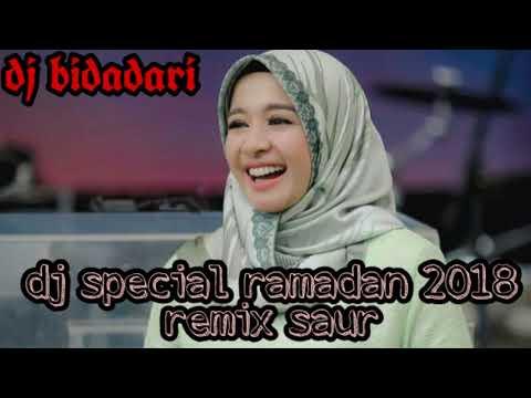 Dj special ramadan 2018 remix saur paling mantab