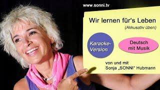 """Deutsch mit Musik """"Wir lernen für's Leben"""" (Karaoke-Version) – Sonja """"SONNI"""" Hubmann"""
