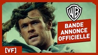 Au Coeur de l'Océan - Bande Annonce Officielle (VF) - Chris Hemsworth / Ron Howard