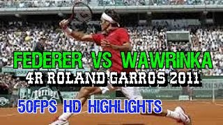 Federer v Wawrinka ● 4R Roland Garros 2011 HD 50fps Highlights