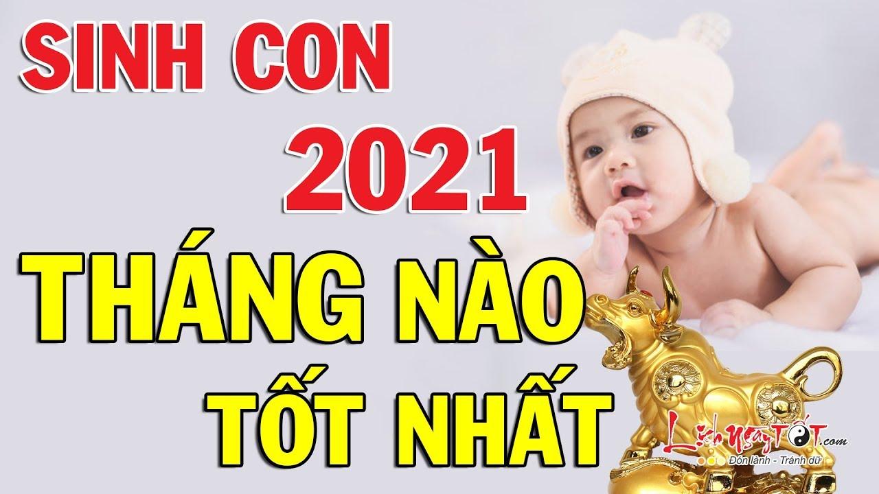 Sinh Con Năm 2021 Tháng Nào Tốt Nhất – Em Bé Sinh Tháng Này May Mắn Hưởng Trọn Phúc Khí Đất Trời