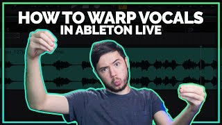 How To Warp Vocals In Ableton Live (2018)