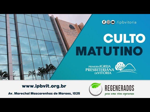 Culto Matutino - Rev. Jailto Lima - Tiago 2.14-26