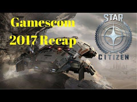 Star Citizen - Gamescom 2017 Recap