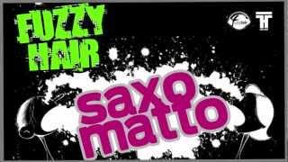 Fuzzy Hair - Saxo Matto (Official Teaser Video)