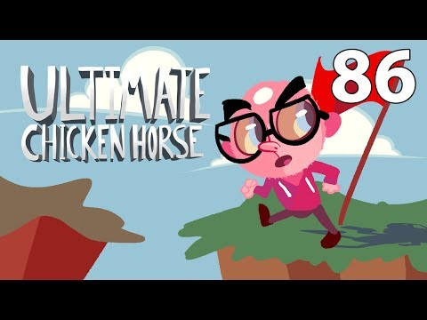 Ultimate Chicken Horse with Friends - Episode 86 [Return]