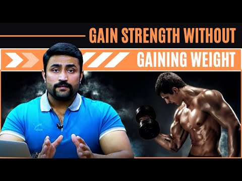 GAIN STRENGTH WITHOUT GAINING WEIGHT