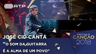 Canção nº 8: José Cid - O Som da Guitarra é a Alma de um Povo - Festival da Canção 2018