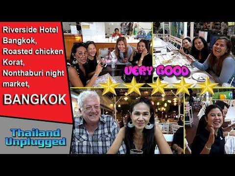 Thai Girls night out, Riverside Bangkok Hotel, Roasted chicken Korat, Nonthaburi night market