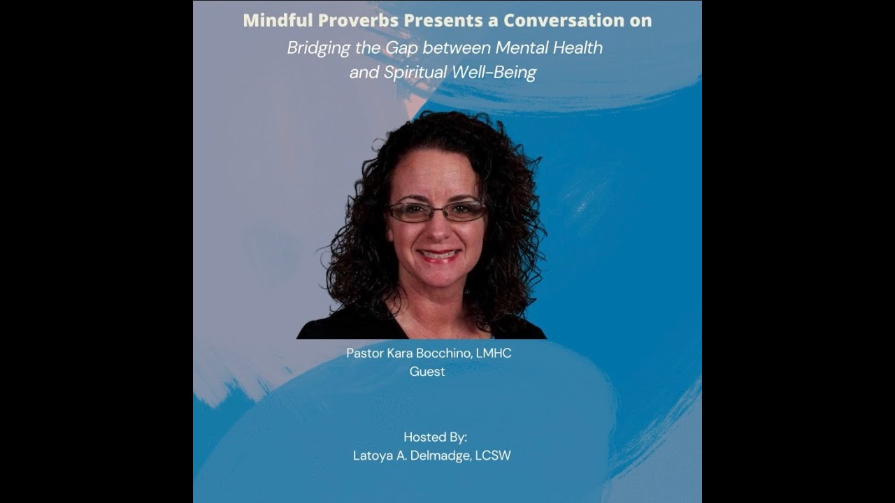 Mental Health and Spiritual Well-being Conversation w/Pastor Kara Bocchino, LMHC