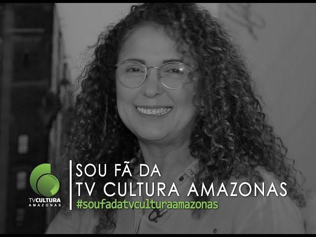 SOU FÃ DA TV CULTURA DO AMAZONAS - #soufa Ana Cláudia Jatahí