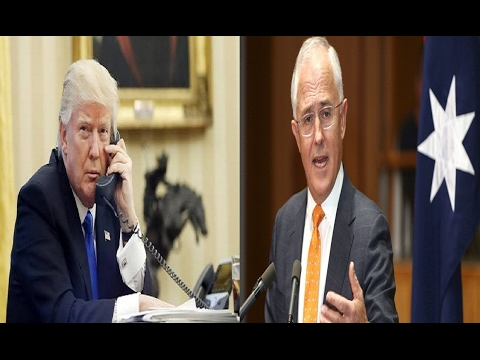 "Trump phone call ""dumb deal "" heated exchange with Australian PM - Over  Nauru Refugee Deal"