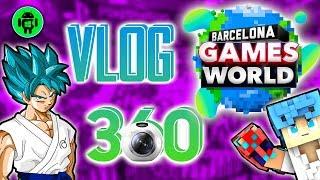 VLOG 360 GRADOS   Un dia por la Barcelona Games World
