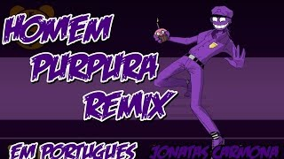 FNaF 3 Song - I'm Purple Guy [Sayonara Maxwell Remix] (em Português) - Sou o Homem Purpura