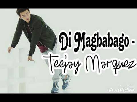 Lirik lagu 'Di Magbabago'-Teejay Marquez.