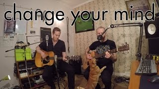 Change your mind (acoustic)