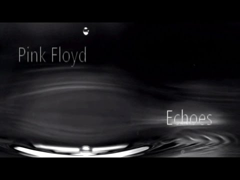 Pink Floyd -  Echoes - full (Psychedelic video)