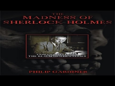 The Madness of Sherlock Holmes - Truth to Legend Behind the