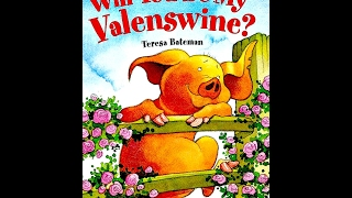 Will You Be My Valenswine - Teresa Bateman and illustrated by Kristina Stephenson