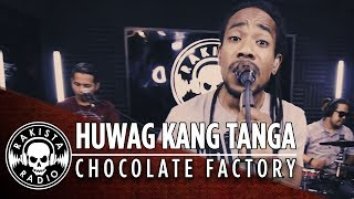 Huwag Kang Tanga  by Chocolate Factory | Rakista Radio Live S1E29