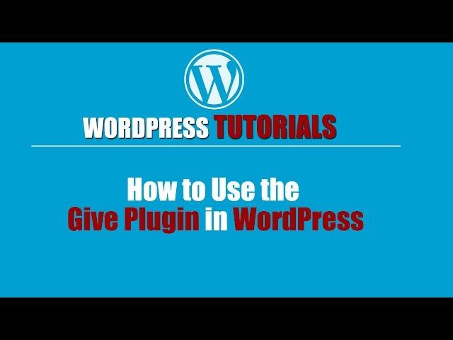 Wordpres Tutorial -Wordpress Training-How to Use the Give Plugin in WordPress