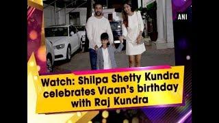 Watch: Shilpa Shetty Kundra celebrates Viaan's birthday with Raj Kundra  - Maharashtra News