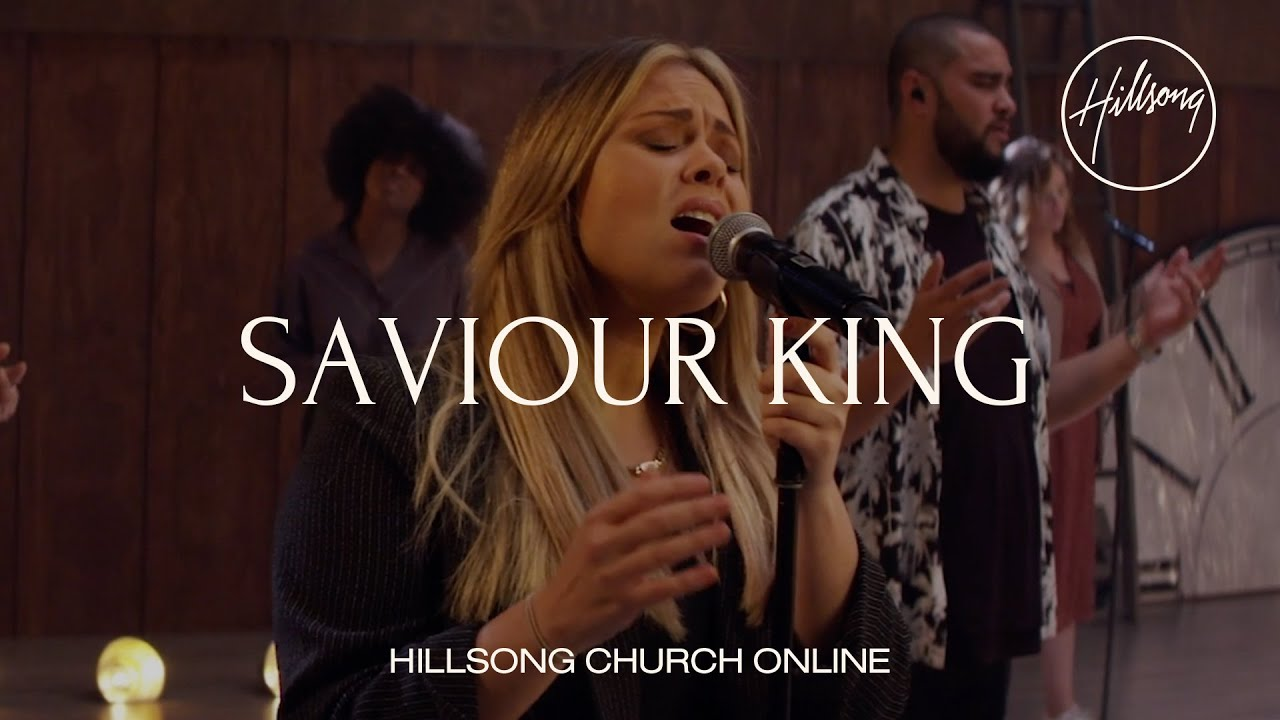 Saviour King (Church Online) - Hillsong Worship