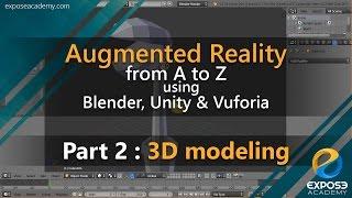الواقع المعزز من A إلى Z باستخدام الخلاط والوحدة Vuforia | الجزء 2 : 3D النمذجة