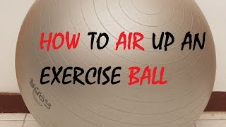How to Air up an Exercise Ball