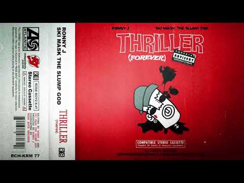 Ronny J - Thriller (Forever) feat. Ski Mask The Slump God [Official Audio]