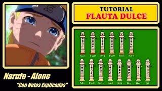 """Naruto - Alone en Flauta """"Con Notas Explicadas"""""""