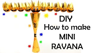 How to make Mini Ravana