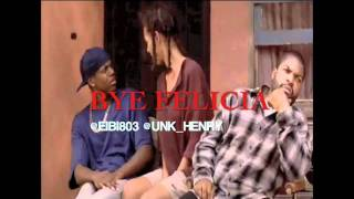 Bye Felicia - Mamclol (@eibi803, @unk_henry)