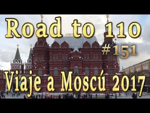 Viaje a Moscú 2017 – Road to 110 con Diosigi #151