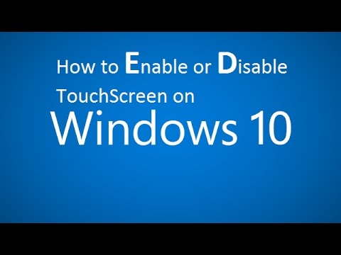 How To Enable Or Disable Touchscreen On Windows 10 - Jan 2017