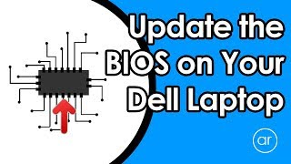 How to Update the BIOS in Your Dell Laptop