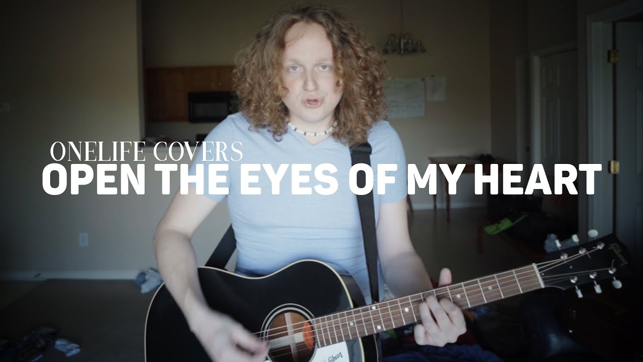 Open The Eyes of My Heart - OneLife Worship Cover