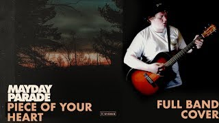 Mayday Parade - Piece Of Your Heart - Full Band Cover