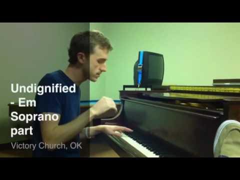 Undignified - Em (Soprano part)